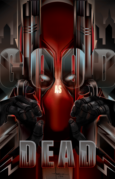 DEADPOOL – GOOD AS DEAD