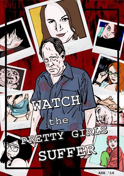 Watch The Pretty Girls Suffer.