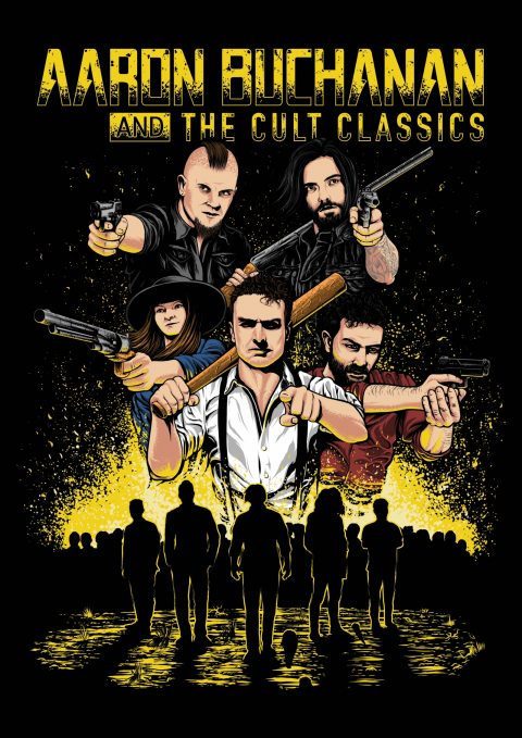 T-shirt And Poster Commission – Aaron Buchanan And The Cult Classics | 2017