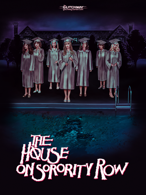 """The House on Sorority Row"""