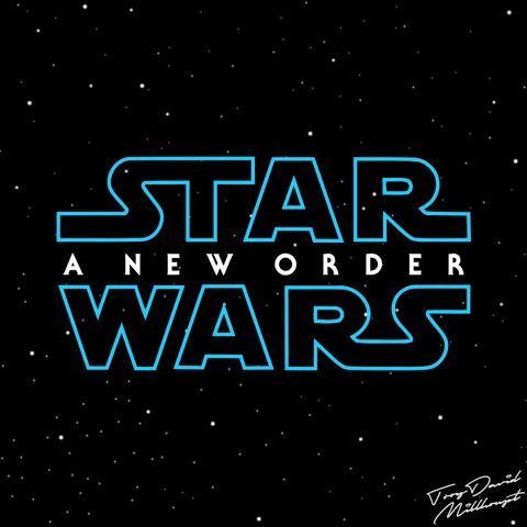 STAR WARS EPISODE IX – A NEW ORDER