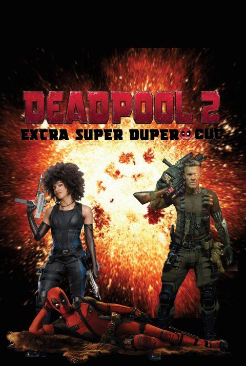 Deadpool 2: Extra Super Duper Cut- Version 2