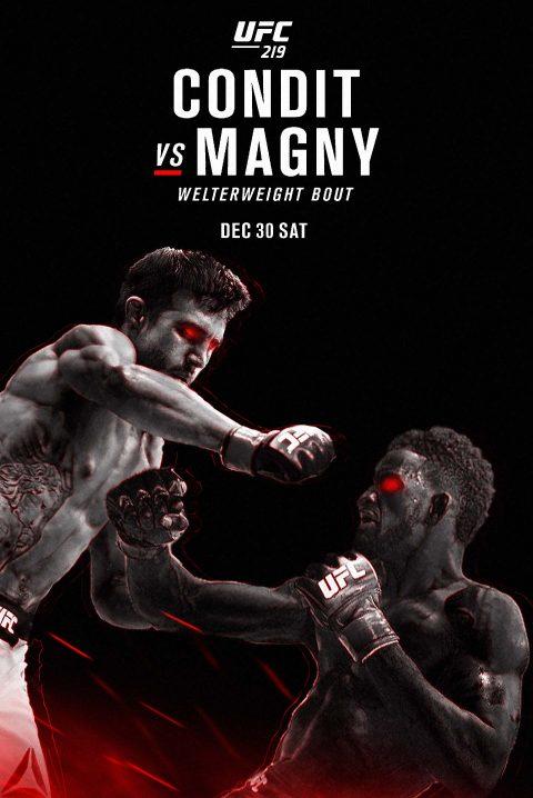 UFC 219 – Condit Vs. Magny
