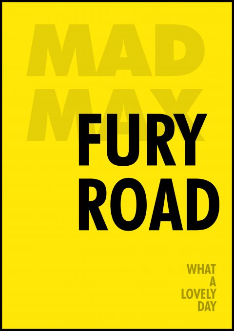 MAD MAX FURY ROAD Minimal Movie Poster Design