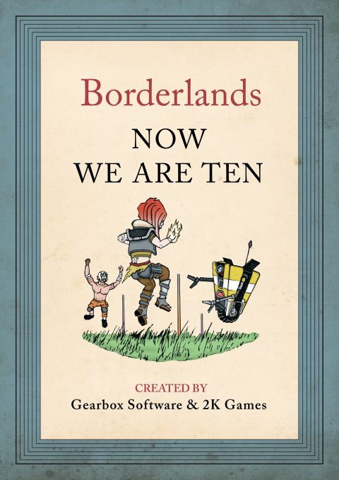 Now We Are Ten – 10 Years of Borderlands