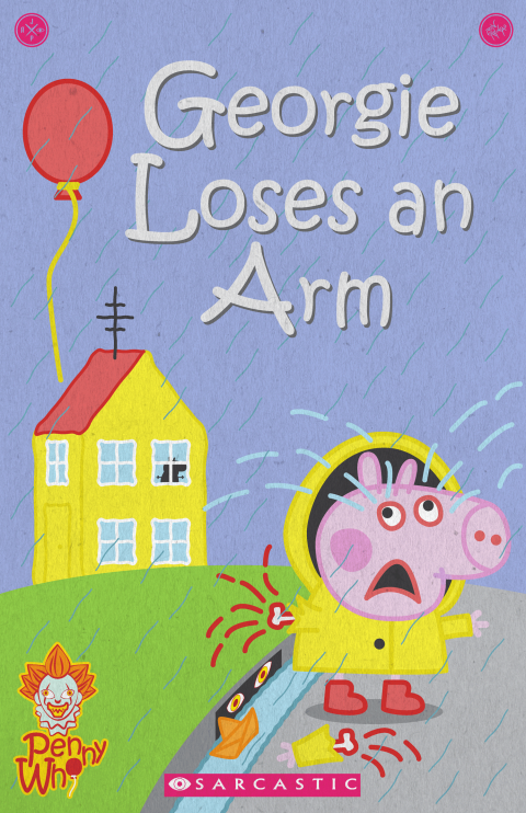 GEORGIE LOSES AN ARM PEPPA PIG & IT MASHUP PARODY BOOK COVER