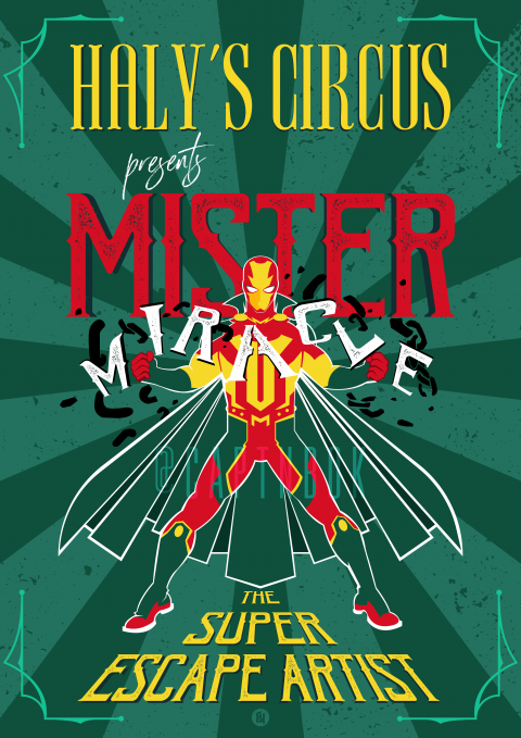 Hal'ys Circus presents : Mister Miracle