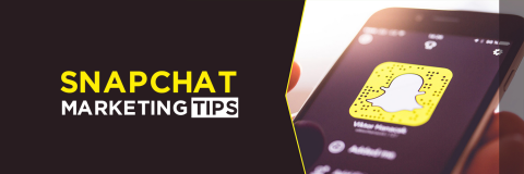 Snapchat Marketing Tips to Grow Your Business Effectively