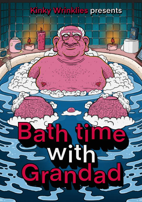 Kinky Wrinklies Presents: Bath Time With Grandad