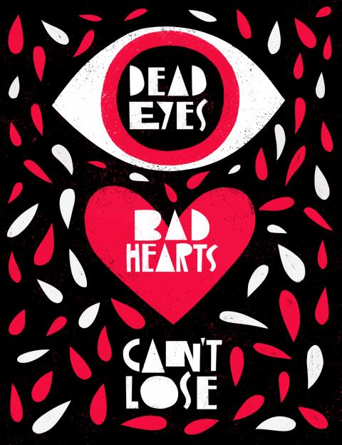 Dead Eyes Bad Hearts