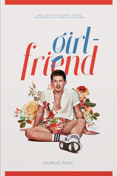 Girlfriend – Charlie Puth