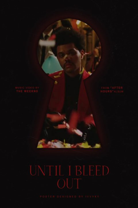 Until I Bleed Out – The Weeknd